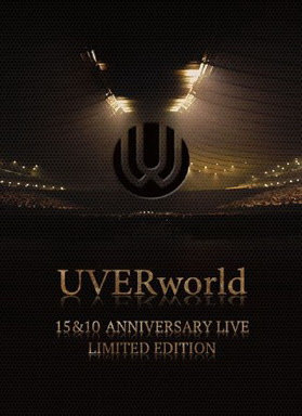 [TV-SHOW] UVERworld 15&10 Anniversary Live LIMITED EDITION (2016/06/08)