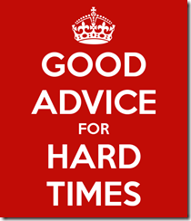 good-advice-for-hard-times-2[1]