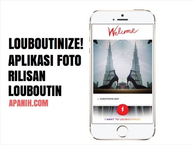 Louboutinize! Aplikasi Foto Rilisan Louboutin