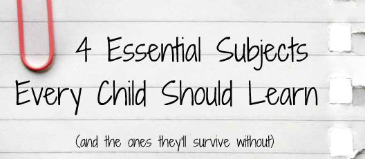4 Essential Subjects to Teach Your Child