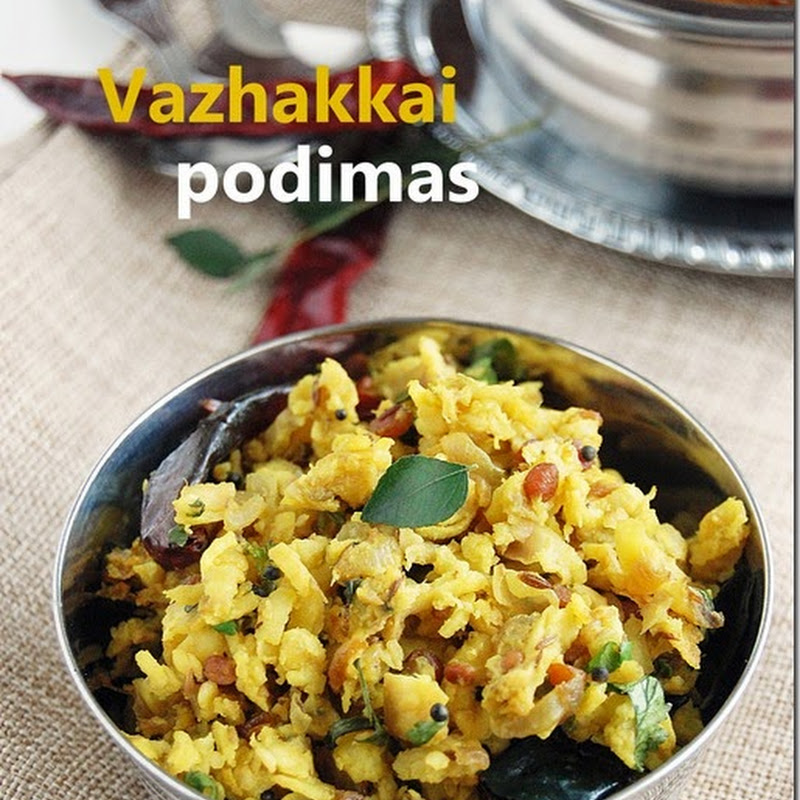 Vazhakkai podimas / Grated raw banana stir fry / Raw banana podimas