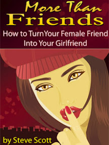 Cover of Steve Scott's Book More Than Friends How To Turn Your Female Friend Into Your Girlfriend