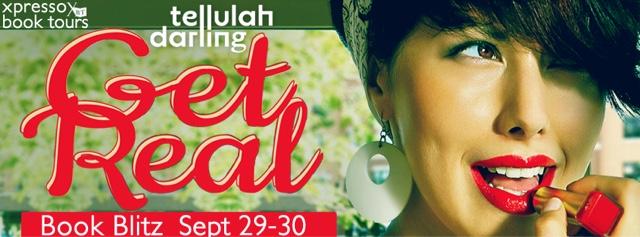 Book Blitz: Get Real by Tellulah Darling