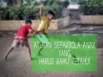 sepakbola jalanan, anak main bola, aturan main bola anak