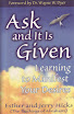 Ask And It Is Given Learning To Manifest You Desires