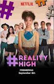 #REALITYHIGH (2017) ()