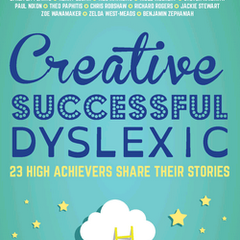Dyslexic High Achievers Reveal The Importance of Focusing On Your Strengths