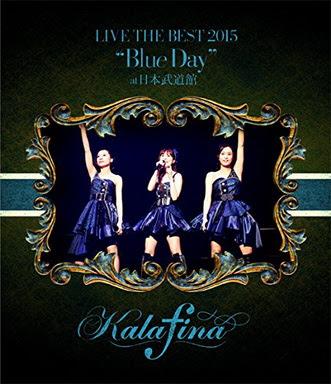 """[TV-SHOW] Kalafina LIVE THE BEST 2015 """"Blue Day"""" at 日本武道館 (2015/07/15)"""