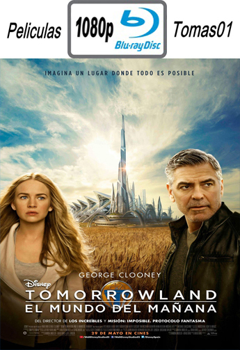 Tomorrowland: El Mundo del Mañana (2015) [BDRip m1080p/Dual Castellano-ingles]