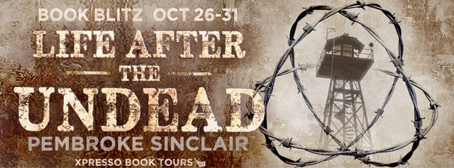 Book Blitz: Life After The Undead by Pembroke Sinclair