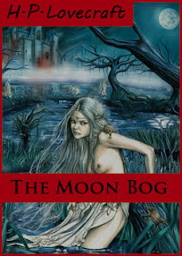 Cover of Howard Phillips Lovecraft's Book The Moon Bog