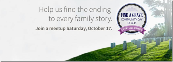 The Find a Grave Community Day is 17 October 2015.