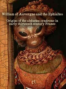 William of Auvergne and the Ephialtes - Origins of the abductee syndrome in early thirteenth century France Cover