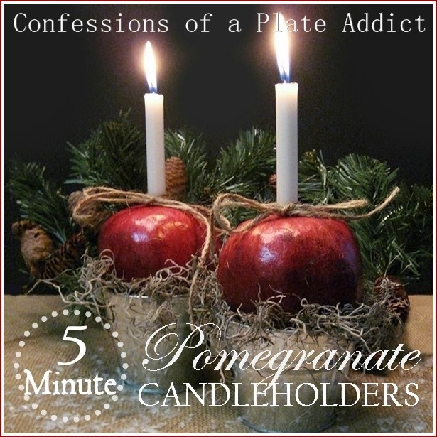CONFESSIONS OF A PLATE ADDICT Easy 5 Minute Pomegranate Candle Holders