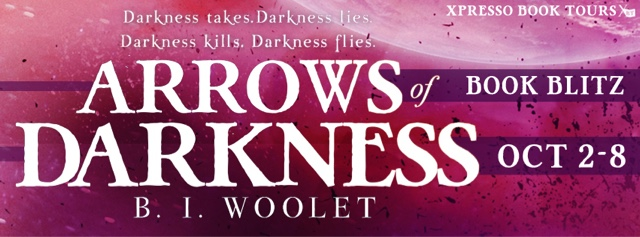 Book Blitz: Arrows of Darkness by B.I. Woolet