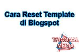 Cara Reset Template di Blogspot