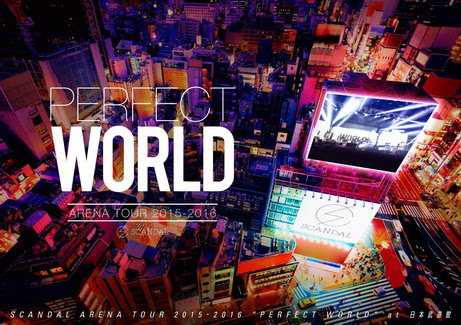 [TV-SHOW] SCANDAL ARENA TOUR 2015-2016 「PERFECT WORLD」 (2016/04/13)