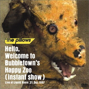 [MUSIC VIDEO] the pillows – Hello, Welcome to Bubbletown's Happy Zoo (instant show) (2003/09/03)