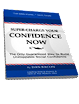 Super Charge Your Confidence Now