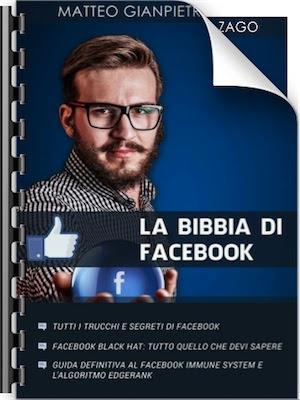 La Bibbia di Facebook - Tutti I Trucchi e Segreti di Facebook - La Piủ Completa Guida al Facebook Marketing di Matteo Gianpietro Zago (2014) Ita
