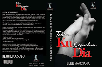 Pre-Order - Novel Takkan Ku Lepaskan Dia : Elee Mardiana