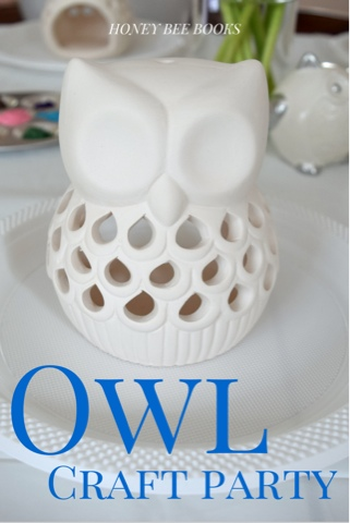 Ideas for hosting an Owl themed craft party.
