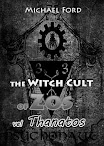 The Witch Cult of Zos vel Thanatos