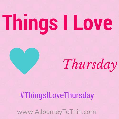 Things I Love Thursday