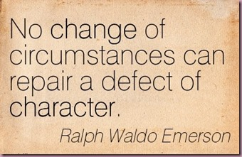 no-change-of-circumstances-can-repair-a-defect-of-character-ralph-waldo-emerson