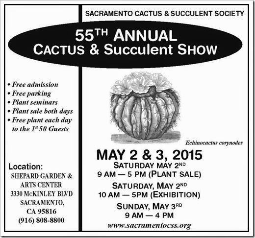 Heads up: Sacramento Cactus & Succulent Society Show May 2-3, 2015