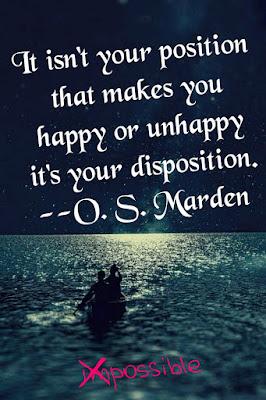 ليس موقعك ما يجعلك سعيدا أو بائسا, و إنما تصرفاتك و إستعدادك المسبق