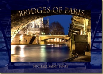 Bridges of Paris by Michael Saint James - Thoughts in Progress