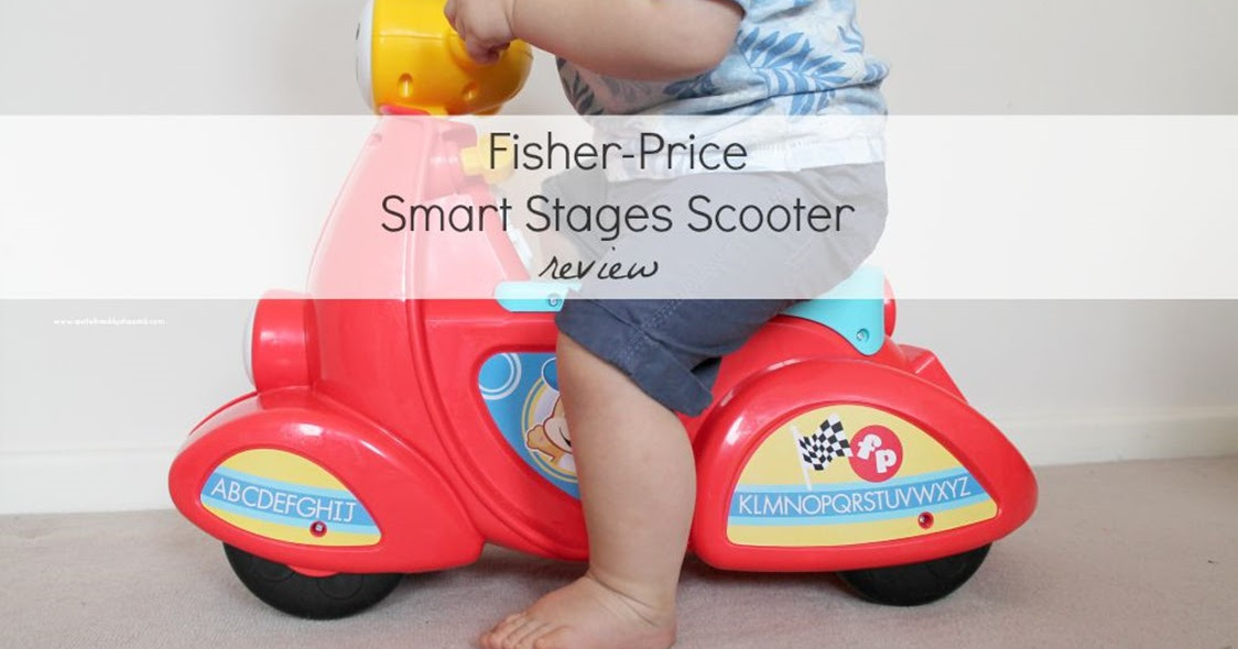 Review fisher price smart stages scooter quite frankly she said