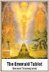 Hermes Trismegistus - The Emerald Tablet of Hermes Multiple Translations