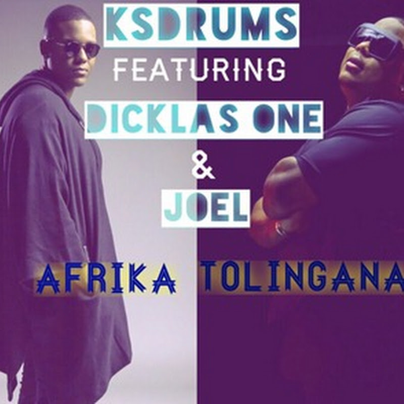 Ks Drums ft. Dicklas One & Joel - Afrika Tolingana (Afro 2k15) [Download]