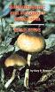 Gary Menser - Hallucinogenic And Poisonous Mushroom Field Guide