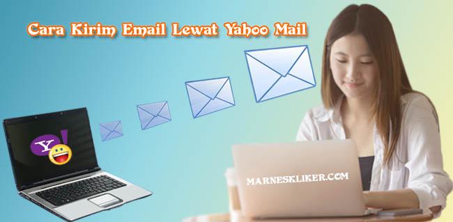 Cara Mudah Kirim Email Lewat Yahoo Mail