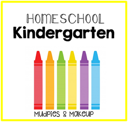 Kindergarten Homeschool Mudpies and Makeup
