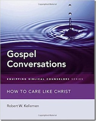 Gospel Conversations by Robert W. Kellemen