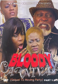 Bloody Carnival Nigerian Movie (Part 1&2) - Sequel to Moving Party