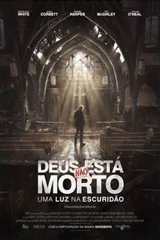 Baixar Filme Deus Não Está Morto 3 - Uma Luz na Escuridão (2018) Dublado Torrent Grátis