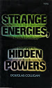 Strange Energies Hidden Powers