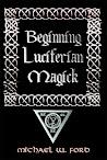 Beginning Luciferian Magick