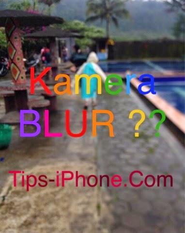 Mengatasi Kamera iPhone Buram/NGEBLUR Saat Foto