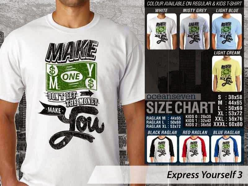KAOS tulisan make money. dont let the money make you Express Yourself 3 distro ocean seven