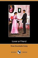 Cover of Rosa Nouchette Carey's Book Lover Or Friend