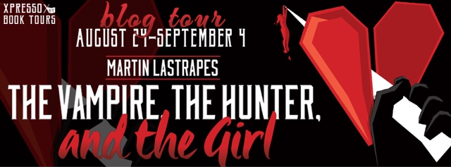 Blog Tour: The Vampire, the Hunter, and the Girl by Martin Lastrapes