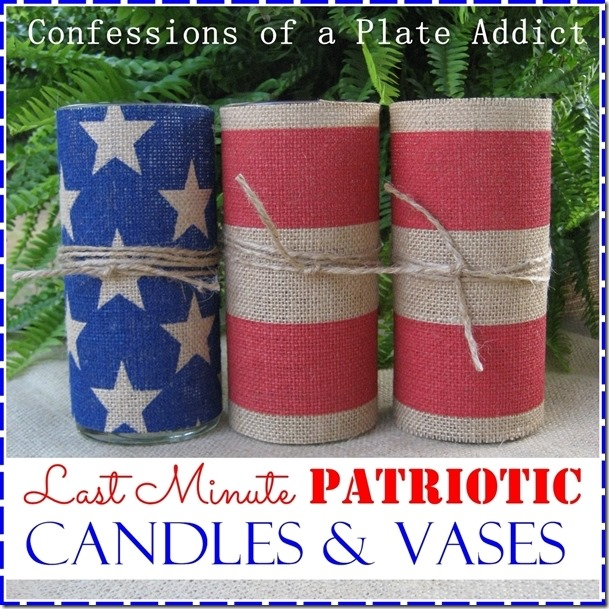 CONFESSIONS OF A PLATE ADDICT Last Minute Patriotic  Candles and Vases