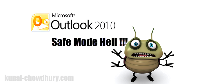 Outlook runs into Safe Mode always - A quick Fix (www.kunal-chowdhury.com)