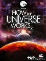 Vũ trụ hoạt động như thế nào (Phần 3)